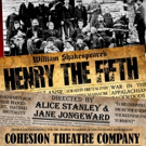 Cohesion Theatre Company to Present William Shakespeare's HENRY THE FIFTH