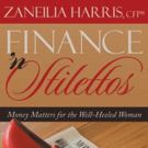 Zaneilia Harris Releases FINANCE 'N STILETTOS
