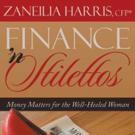 Zaneilia Harris Releases FINANCE 'N STILETTOS