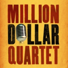 MILLION DOLLAR QUARTET to Rock Victoria Theatre, 4/8-9