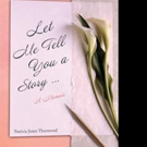 Patricia Jones Thurmond Releases LET ME TELL YOU A STORY...
