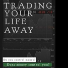 Rich Hopkins Shares TRADING YOUR LIFE AWAY
