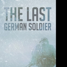 Matthew Stefan Grzelak Releases THE LAST GERMAN SOLDIER