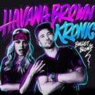 Havana Brown & Kronic 'Bullet Blowz' Out Now On Beatport