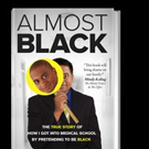 ALMOST BLACK Book is Now Available