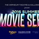 Orpheum Theatre Sets 2016 Summer Movie Series