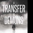 Tekoya Bailey's Releases New Book A TRANSFER OF DEMONS