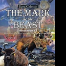 Ezra Celestin Releases THE MARK OF THE BEAST