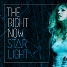 Stronger Than Adele? The Right Now's 'Starlight' is Out Now!