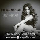 Farrah Releases New Single 'Be Here'; Available Now on All Platforms