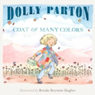 Children's Book Inspired by Dolly Parton's COAT OF MANY COLORS Hits the Shelves This Fall