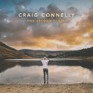 Craig Connelly's debut artist album 'One Second Closer' Out Now!