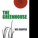 MS Cooper Releases THE GREENHOUSE