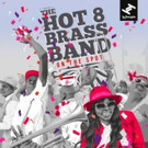Hot 8 Brass Band Latest Album 'On The Spot' Out Now