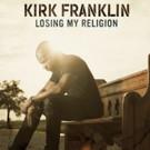 GRAMMY-Winner Kirk Franklin's Album 'Losing My Religion' Now Available for Pre-Order