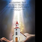 S K Tham Pens RELEASING THE CHURCH FROM ITS CULTURAL CAPTIVITY
