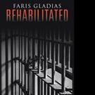 Teen Author Faris Gladias Launches REHABILITATED