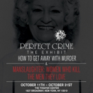 Off-Broadway's PERFECT CRIME Offering 'HOW TO GET AWAY WITH MURDER' Exhibit for Halloween