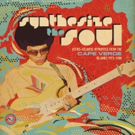 Out Now: Synthesize The Soul: Astro-Atlantic Hypnotica From Cape Verde Islands
