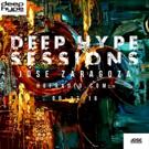 Jose Zaragoza Presents 'Deep Hype Sessions #3' on HOF Radio
