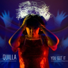 Quilla Presents Latest Album 'You Got It'
