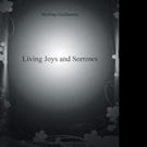 Merline Guillaume Releases LIVING JOYS AND SORROWS