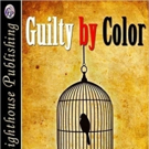 GUILTY BY COLOR is Released