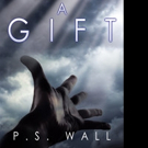 P.S. Wall Shares A GIFT