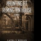 Laura V. Keegan Debuts With HAUNTING AT REMINGTON HOUSE