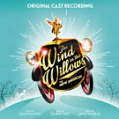THE WIND IN THE WILLOWS Announces Original Cast Recording