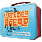 Performing Arts Fort Worth to Welcome Back THE WONDER BREAD YEARS