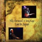 YES Legends Billy Sherwood and Tony Kaye's 'Live In Japan' 2CD/1DVD Out Now