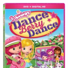 STRAWBERRY SHORTCAKE: DANCE BERRY DANCE Out on DVD & More This May