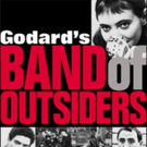 New Restoration of Godard's BAND OF OUTSIDERS to Screen at Film Forum
