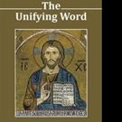 John K. Wortinger Reveals THE UNIFYING WORD