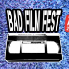 Bad Film Fest Announces 4th Year of Big, Bad Films