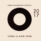 Opera Philadelphia to Present Annual 12-Day Urban Opera Festival in September 2017