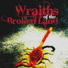WRAITHS OF THE BROKEN LAND is Released