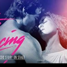 DIRTY DANCING - THE CLASSIC STORY ON STAGE Almost Sold-Out at Washington Pavilion