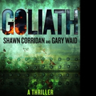 GOLIATH by Shawn Corridan and Gary Waid is Now Available in Hardcover and Digital Format
