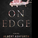 ON EDGE by Albert Ashforth is Announced in Hardcover and Digital Formats