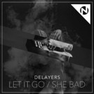 Delayers Release 'Let It Go/She Bad' EP