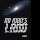 New Sci-Fi Book, NO MAN'S LAND, is Released
