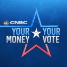 CNBC to Broadcast Special Live Programming YOUR MONEY, YOUR VOTE, Beg. Today
