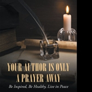 Robin Terpenning Releases YOUR AUTHOR IS ONLY A PRAYER AWAY