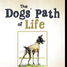 Constance J. Chandlee Shares THE DOGS' PATH OF LIFE