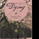Author Shares THE JOY IN DYING
