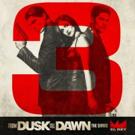 El Rey Network Greenlights Season 3 of FROM DUSK TILL DAWN: THE SERIES