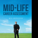 Marshall W. Northington Releases 'Mid-Life Career Assessment: MCA Workbook'