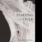 Elizabeth Longo Shares STARTING OVER